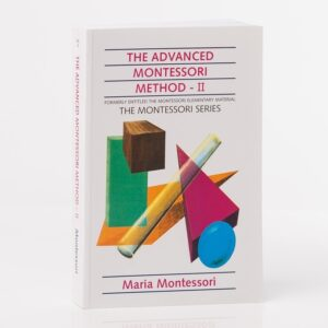 The Advanced Montessori Method II