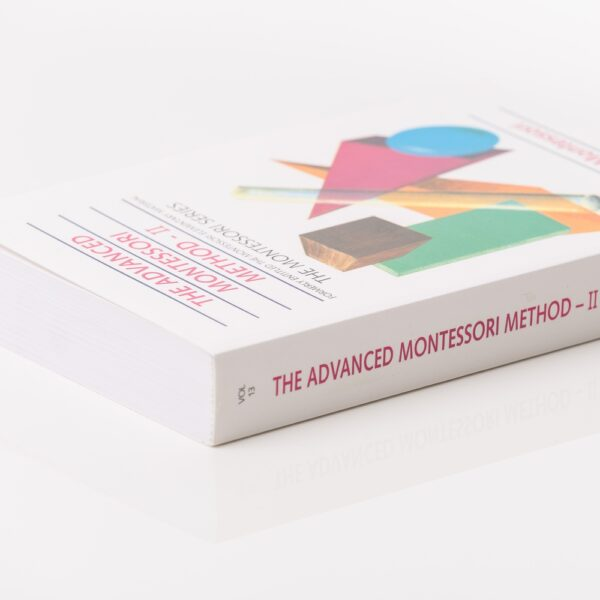 The Advanced Montessori Method II