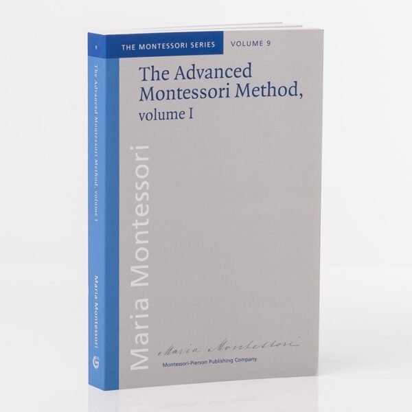 The Advanced Montessori Method I
