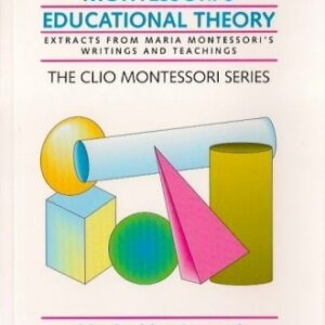 Basic Ideas of Montessori's Educational Theory vol.14