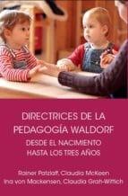 Directrices de la pedagogía Waldorf , desde el nacimiento hasta los tres años