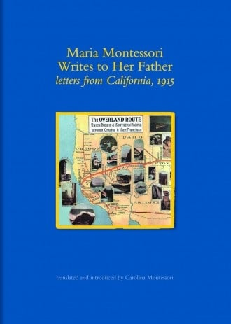 Maria Montessori writes to her father, letters from California, 1915